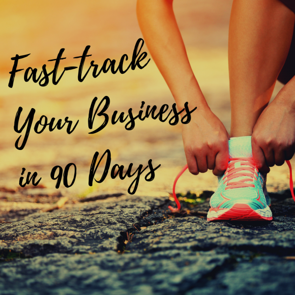 Fast-track your business in 90 days